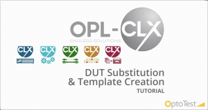 16 DUT Substitution and Template Creation Tutorial CLX